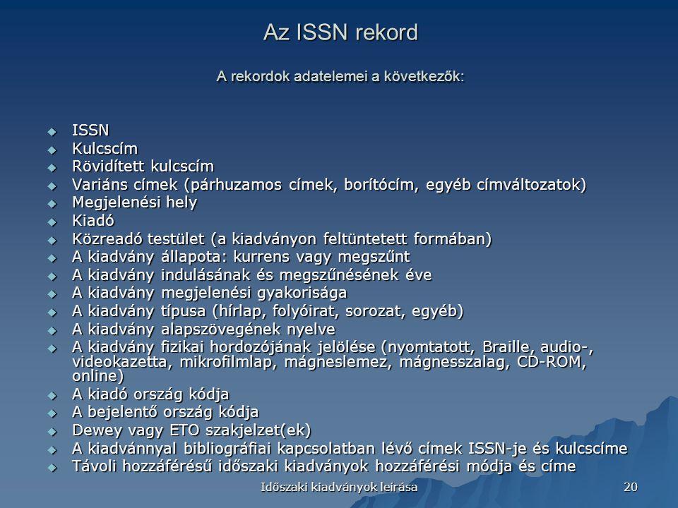 Az ISSN rekord A rekordok adatelemei a következők: