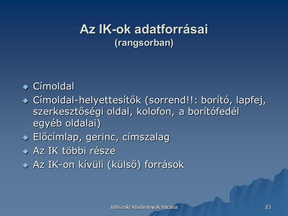 Az IK-ok adatforrásai (rangsorban)