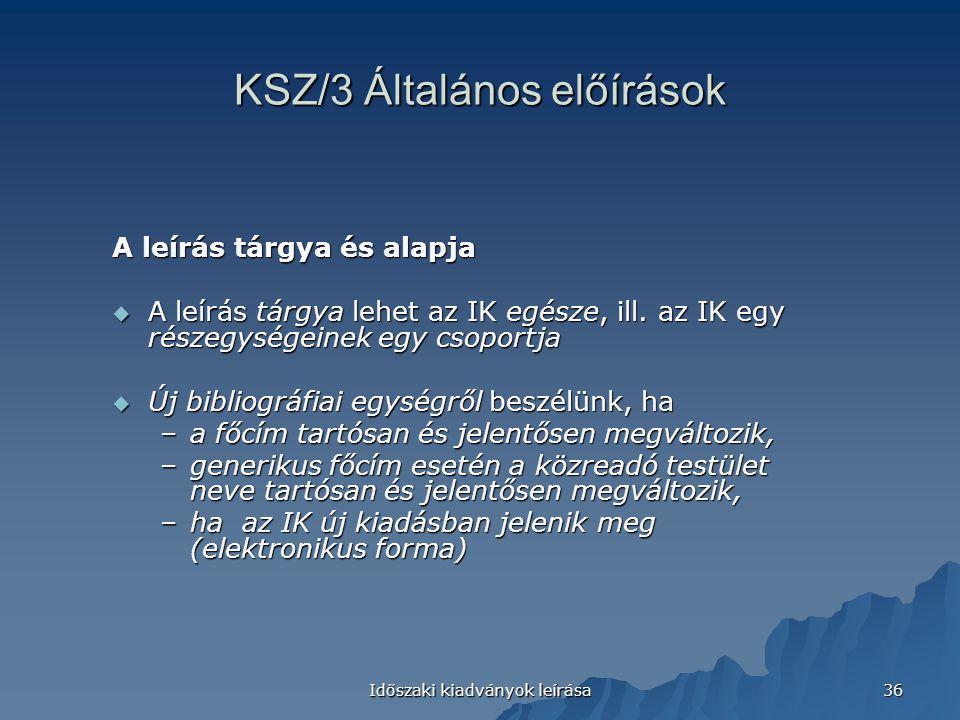 KSZ/3 Általános előírások