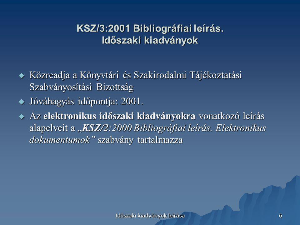KSZ/3:2001 Bibliográfiai leírás. Időszaki kiadványok