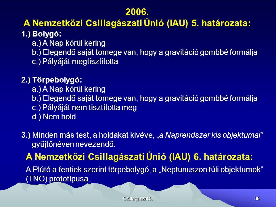 A Nemzetközi Csillagászati Únió (IAU) 5. határozata: