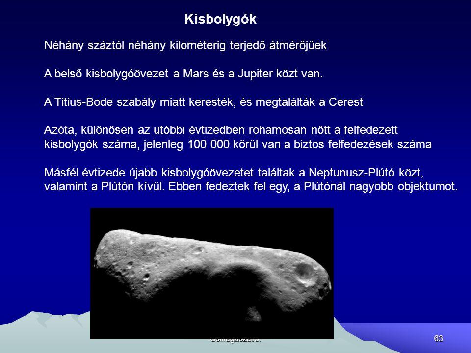 Kisbolygók Néhány száztól néhány kilométerig terjedő átmérőjűek