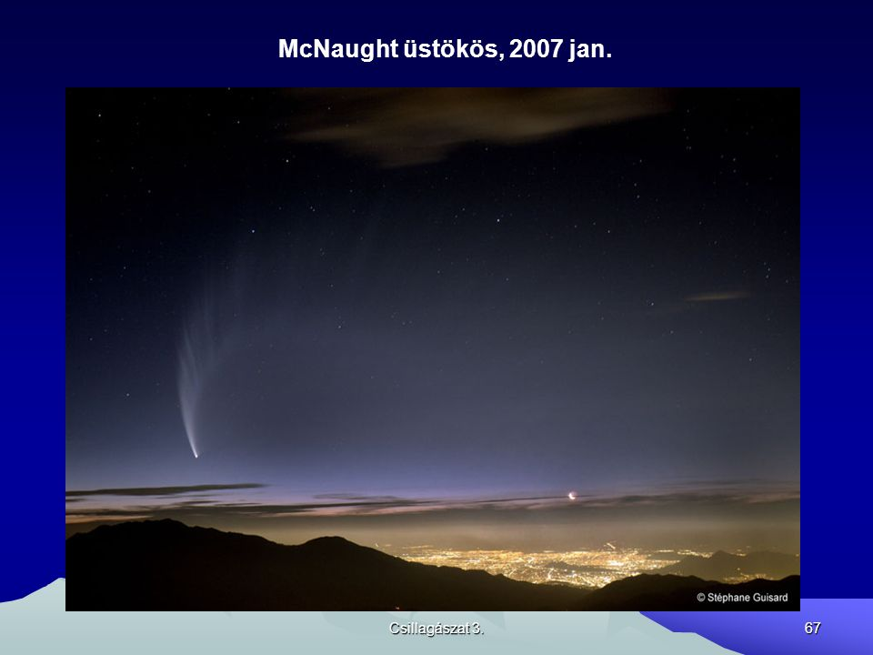 McNaught üstökös, 2007 jan. Csillagászat 3.