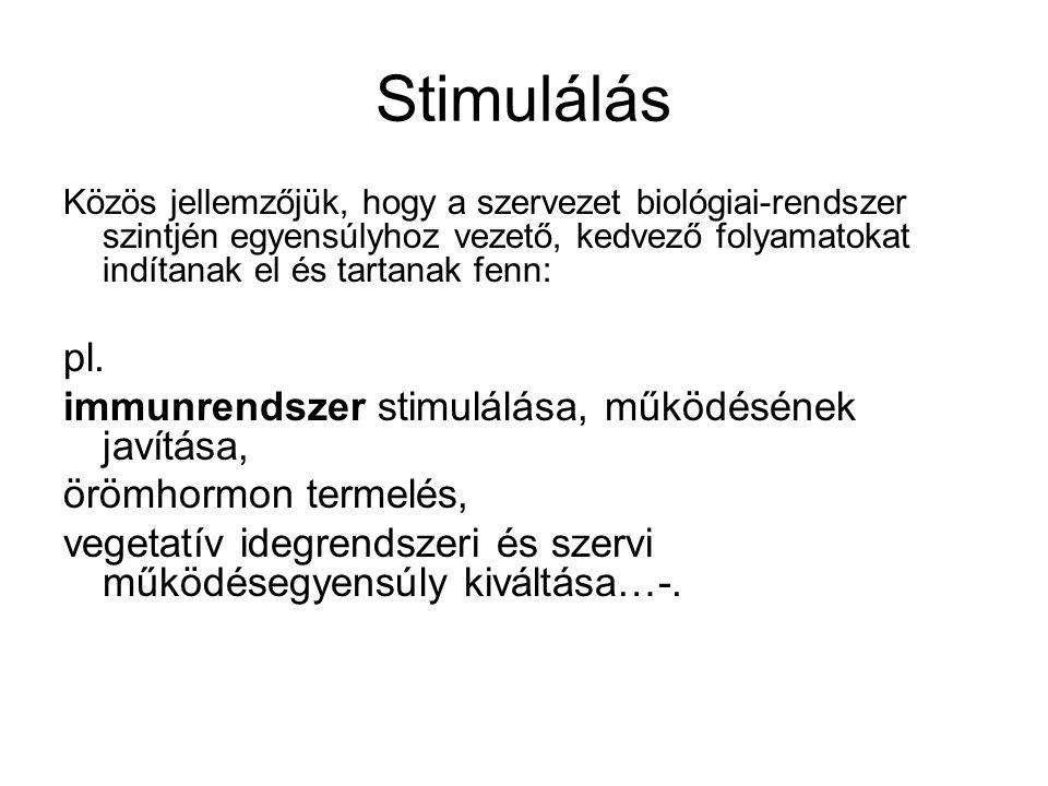 Stimulálás pl. immunrendszer stimulálása, működésének javítása,
