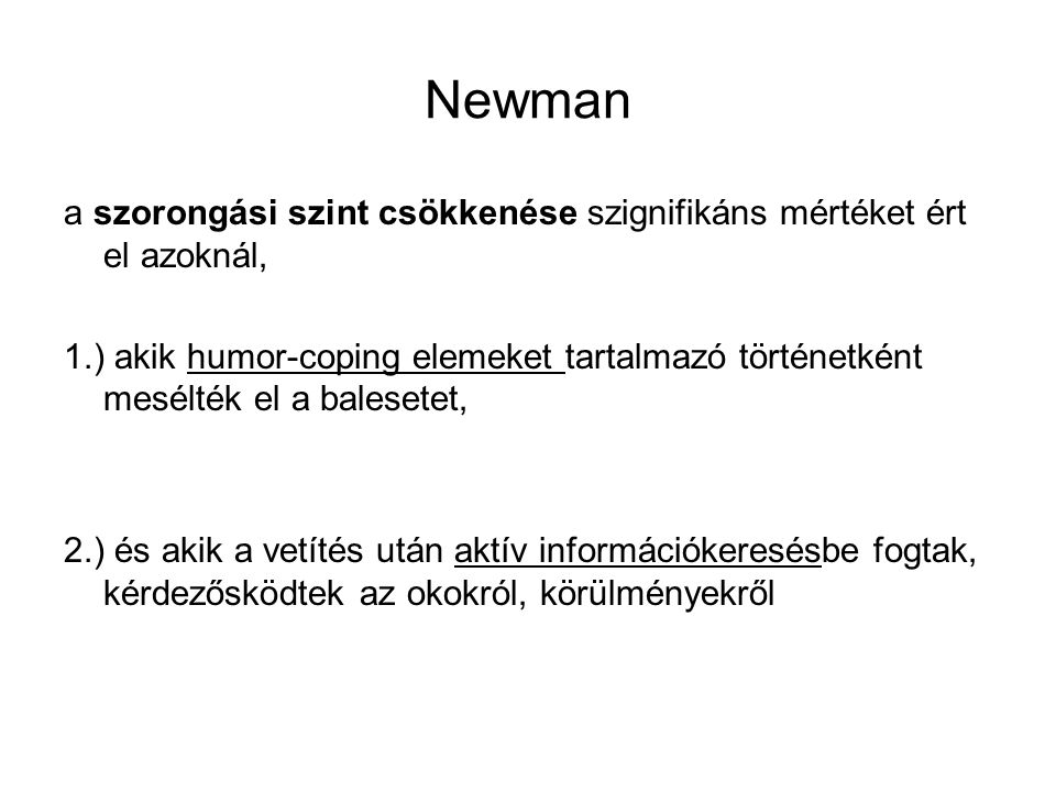 Newman a szorongási szint csökkenése szignifikáns mértéket ért el azoknál,