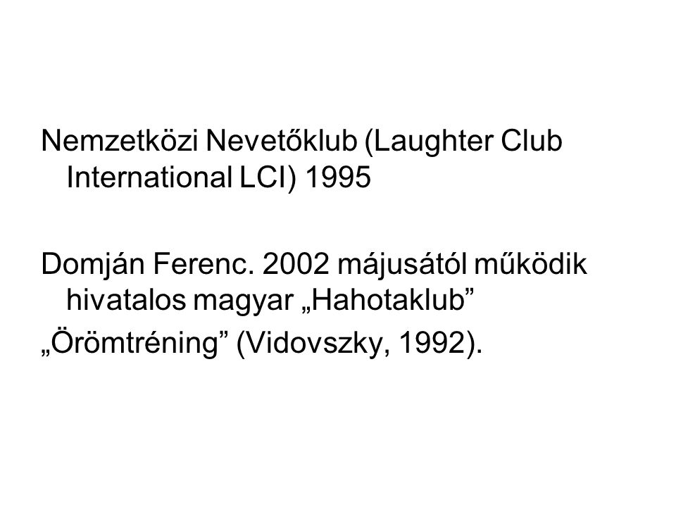 Nemzetközi Nevetőklub (Laughter Club International LCI) 1995