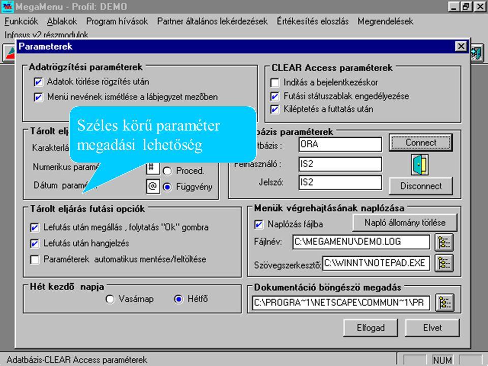 Széles körű paraméter megadási lehetőség Paraméterek