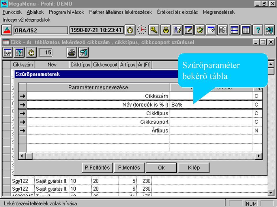 Szűrőparaméter bekérő tábla Szűrő paraméterek