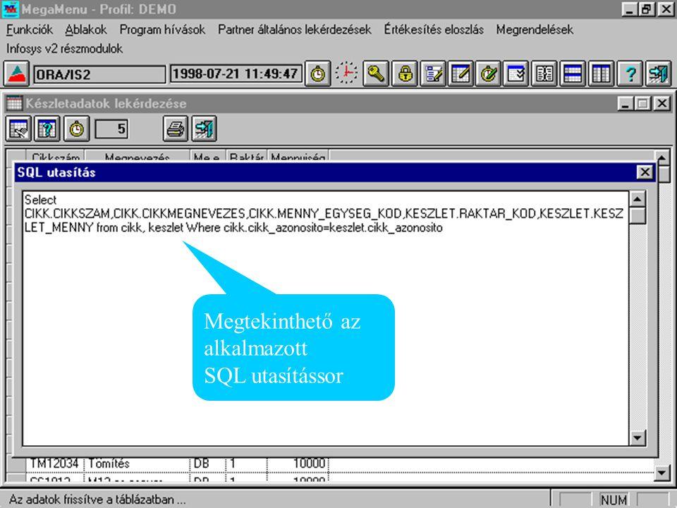 Megtekinthető az alkalmazott SQL utasítássor SQL utasítás sor
