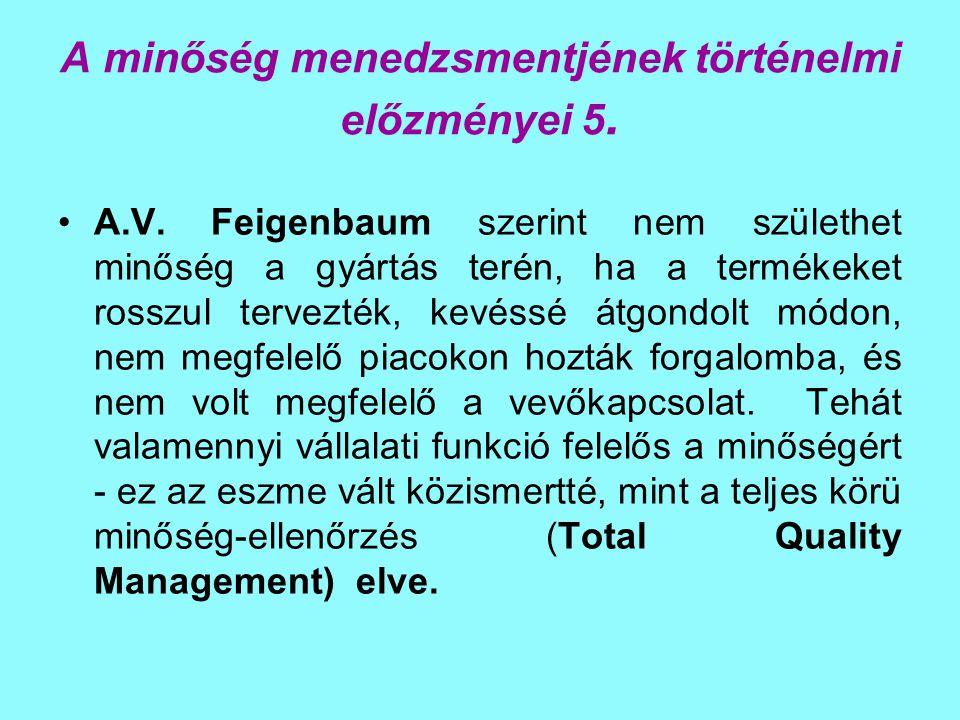 A minőség menedzsmentjének történelmi előzményei 5.