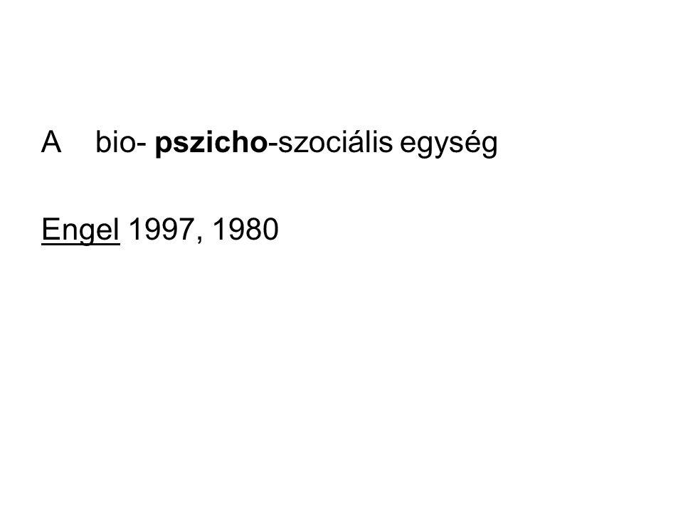 A bio- pszicho-szociális egység