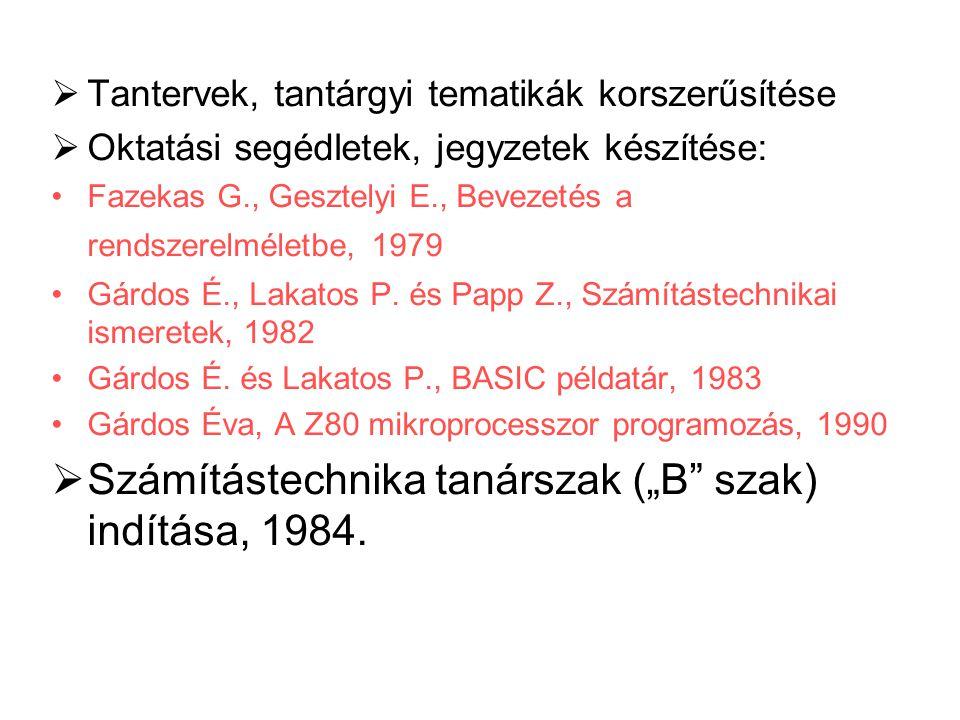 """Számítástechnika tanárszak (""""B szak) indítása, 1984."""
