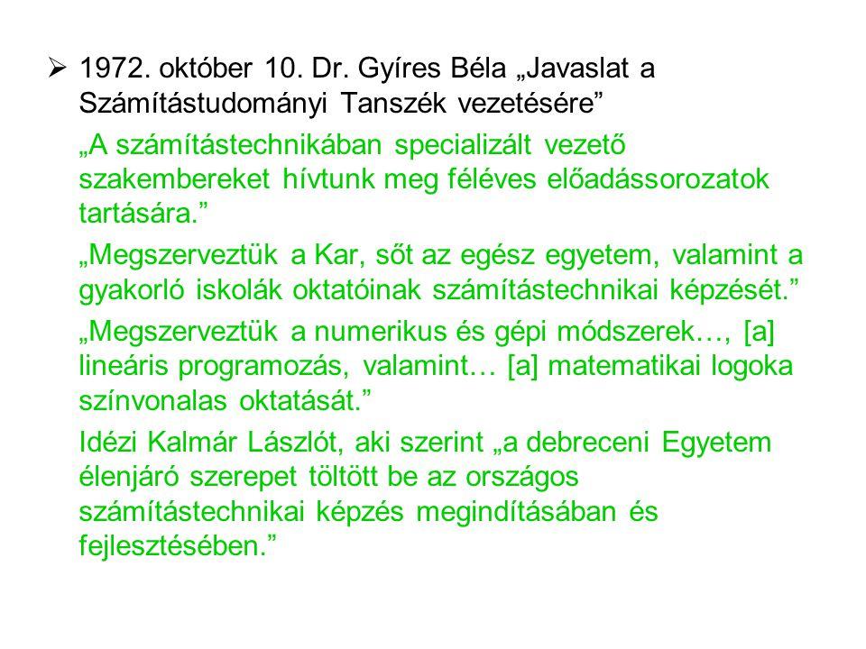 """1972. október 10. Dr. Gyíres Béla """"Javaslat a Számítástudományi Tanszék vezetésére"""