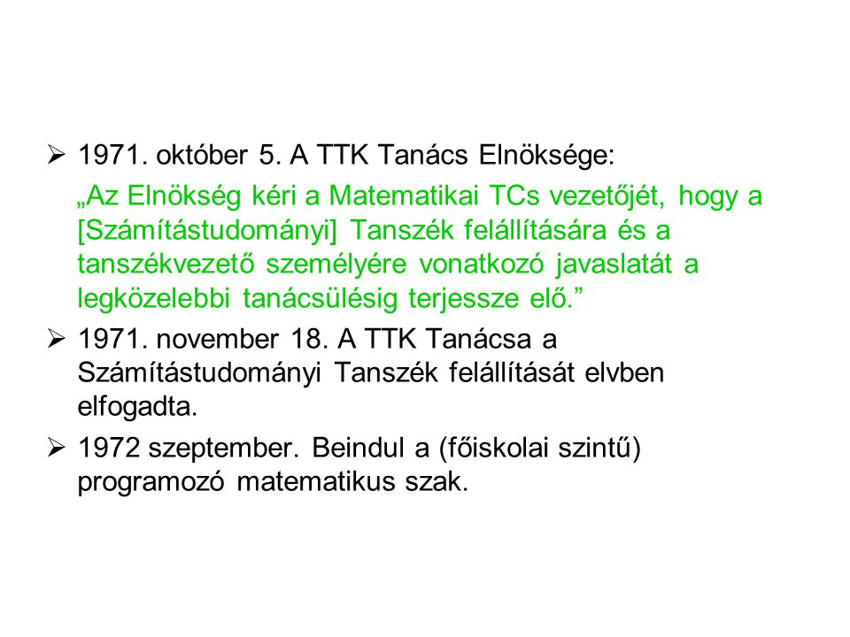 1971. október 5. A TTK Tanács Elnöksége: