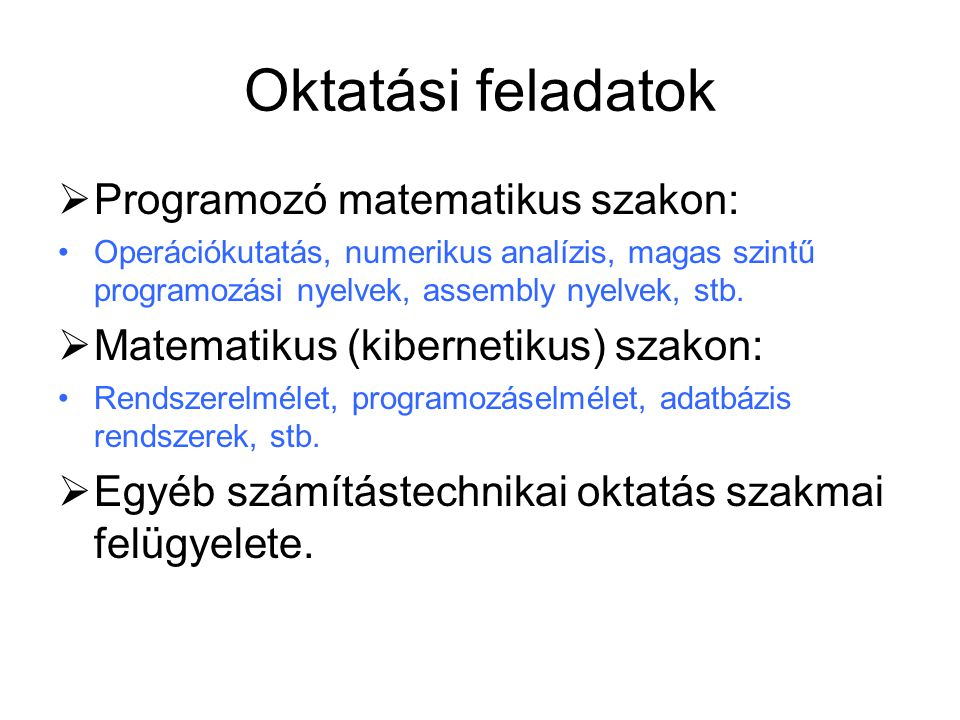 Oktatási feladatok Programozó matematikus szakon: