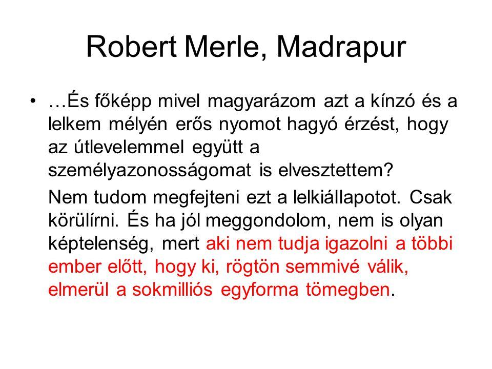 Robert Merle, Madrapur