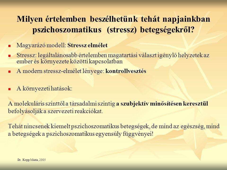 Milyen értelemben beszélhetünk tehát napjainkban pszichoszomatikus (stressz) betegségekről