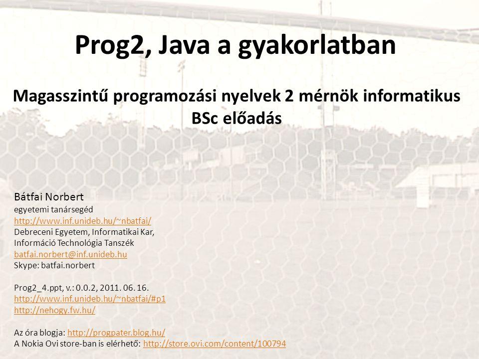 Prog2, Java a gyakorlatban