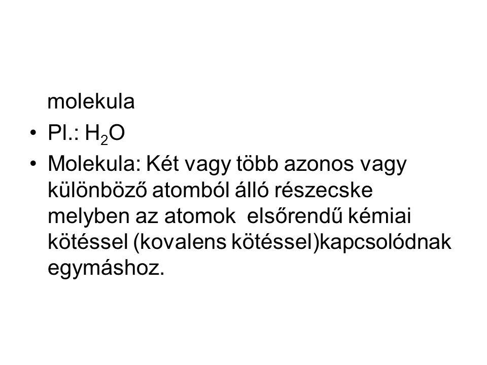 molekula Pl.: H2O.