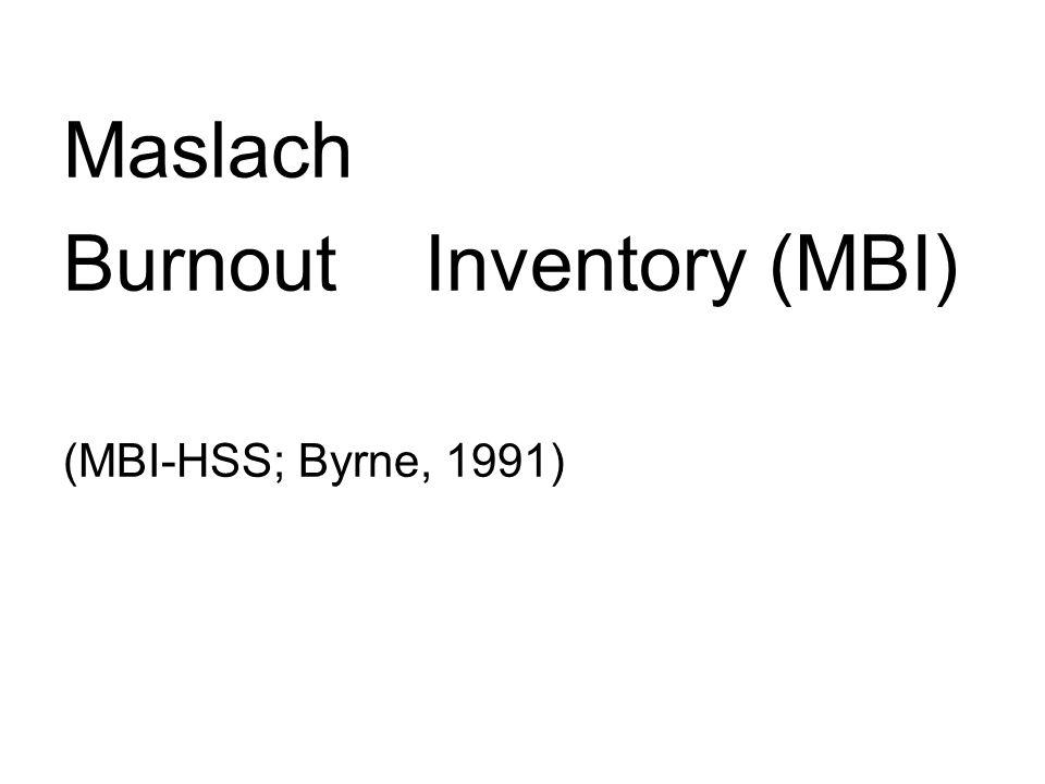 Burnout Inventory (MBI)