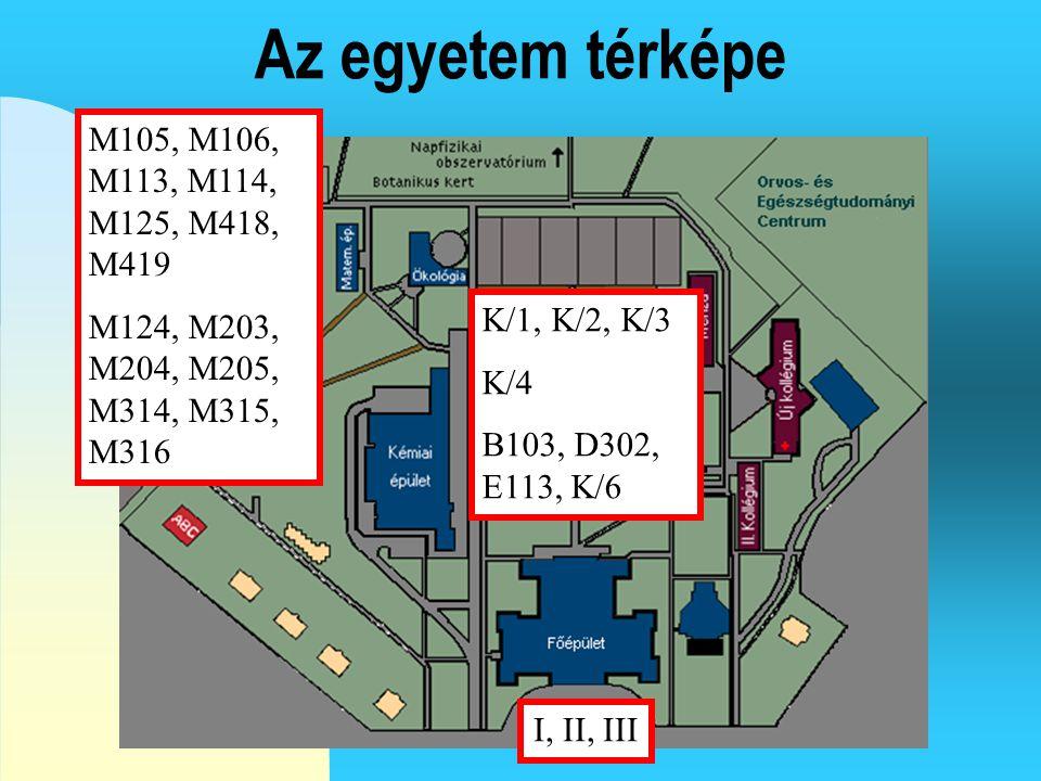 Az egyetem térképe M105, M106, M113, M114, M125, M418, M419