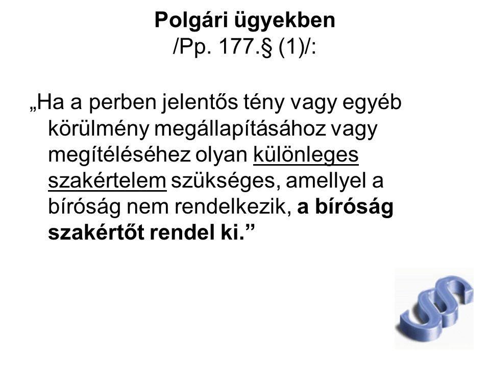 Polgári ügyekben /Pp. 177.§ (1)/: