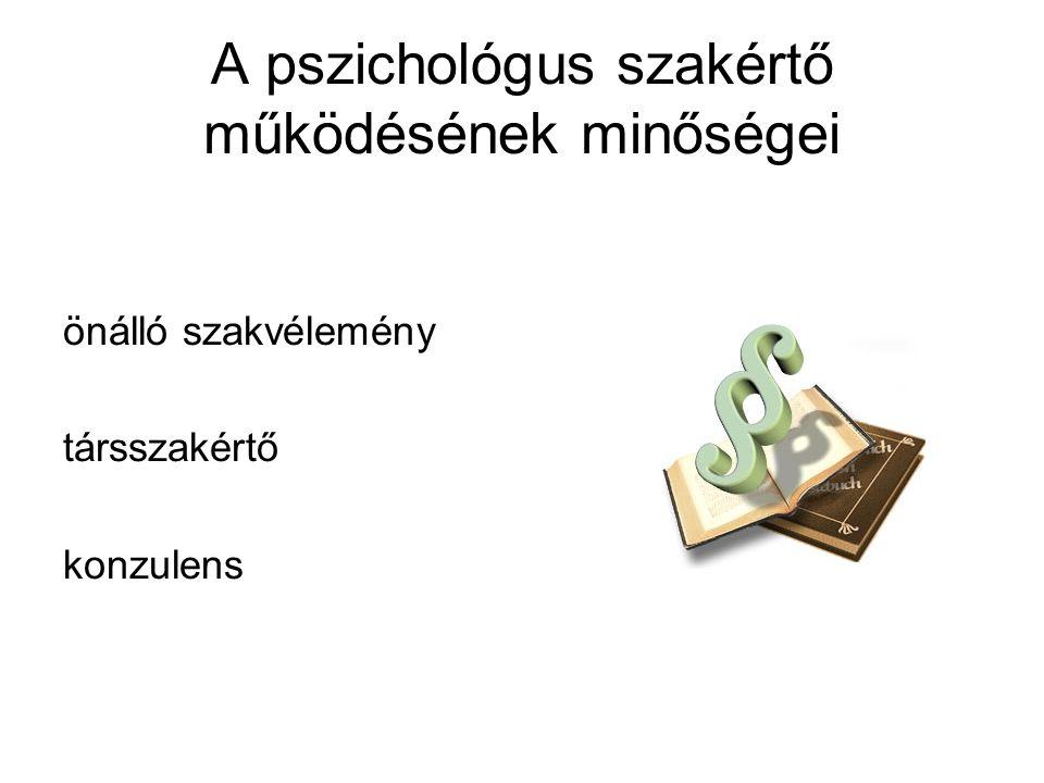 A pszichológus szakértő működésének minőségei