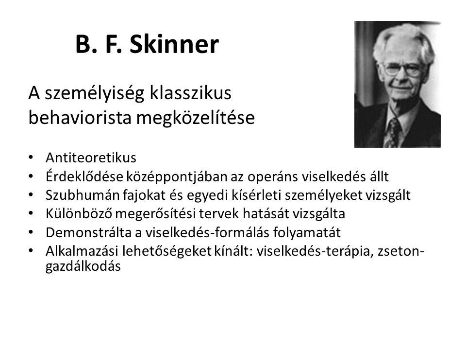 B. F. Skinner A személyiség klasszikus behaviorista megközelítése