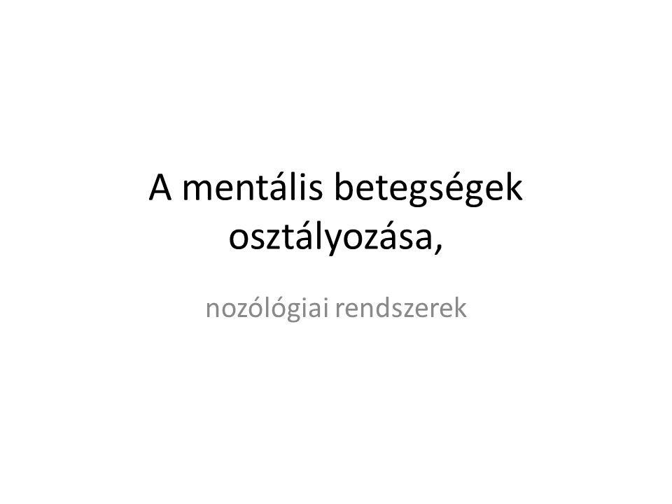 A mentális betegségek osztályozása,
