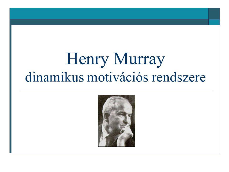 Henry Murray dinamikus motivációs rendszere
