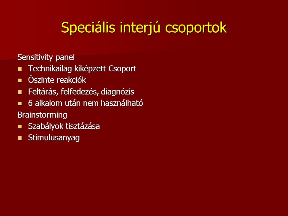 Speciális interjú csoportok