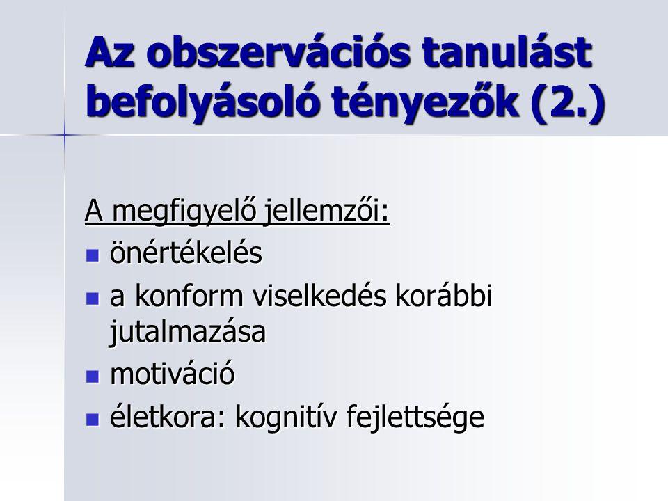 Az obszervációs tanulást befolyásoló tényezők (2.)