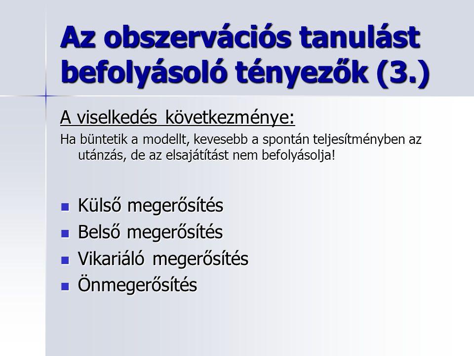 Az obszervációs tanulást befolyásoló tényezők (3.)