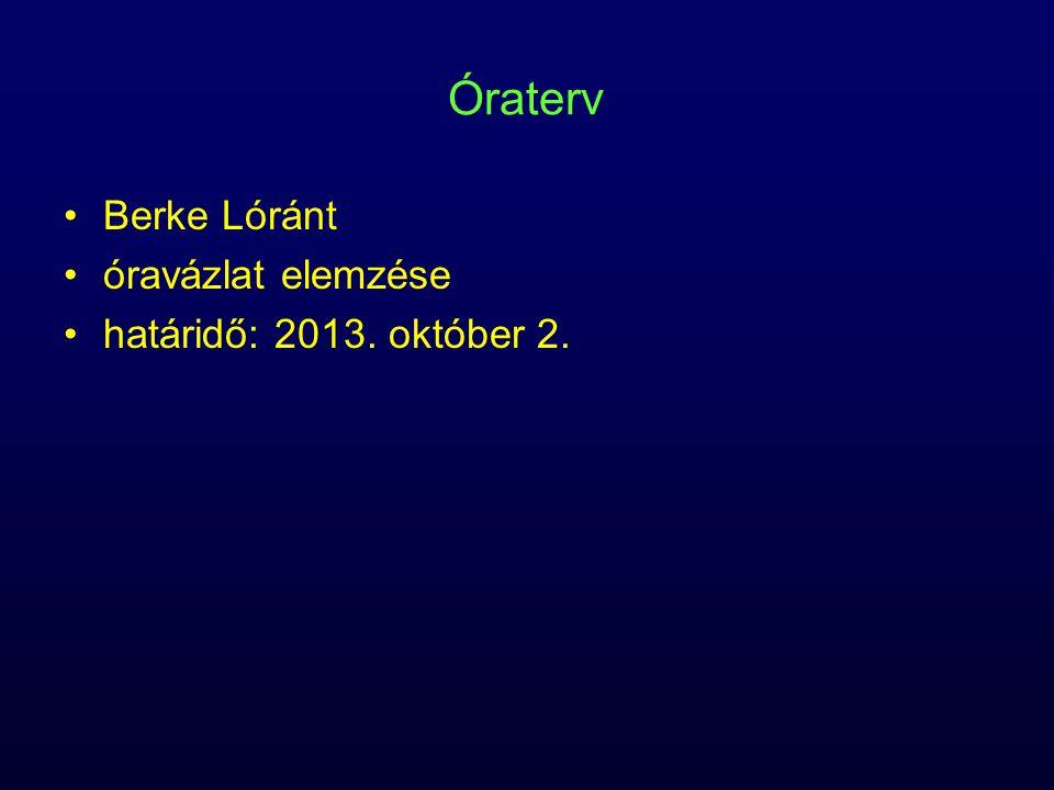 Óraterv Berke Lóránt óravázlat elemzése határidő: 2013. október 2.