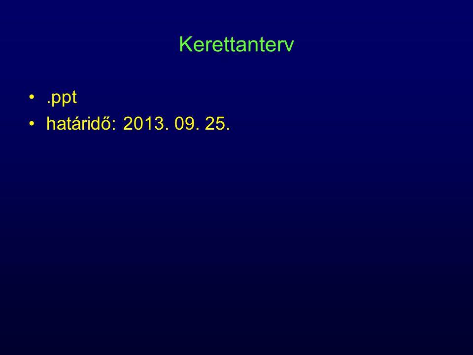 Kerettanterv .ppt határidő: 2013. 09. 25.