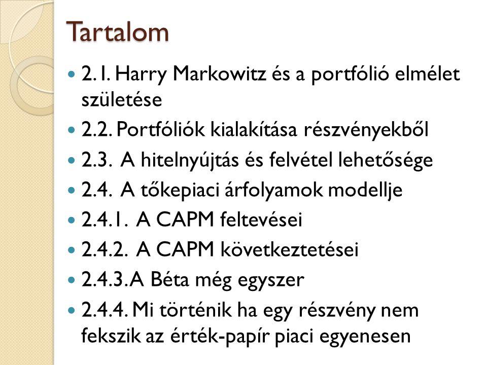 Tartalom 2. I. Harry Markowitz és a portfólió elmélet születése