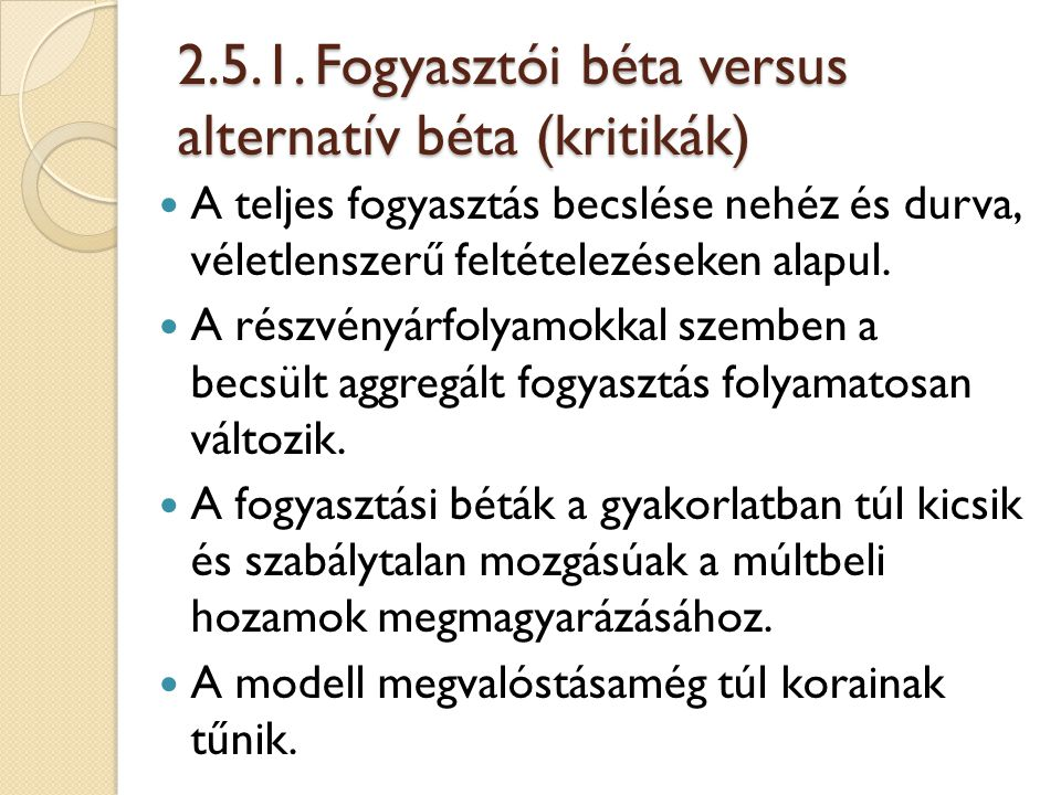 2.5.1. Fogyasztói béta versus alternatív béta (kritikák)