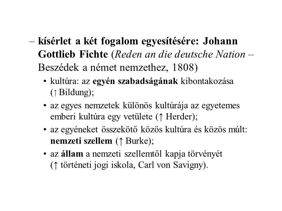 kísérlet a két fogalom egyesítésére: Johann Gottlieb Fichte (Reden an die deutsche Nation – Beszédek a német nemzethez, 1808)