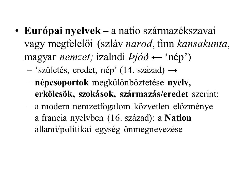 Európai nyelvek – a natio származékszavai vagy megfelelői (szláv narod, finn kansakunta, magyar nemzet; izalndi Þjóð ← 'nép')