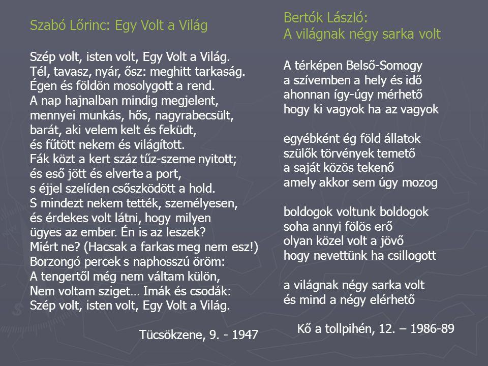 A világnak négy sarka volt Szabó Lőrinc: Egy Volt a Világ