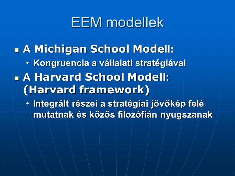 EEM modellek A Michigan School Modell: