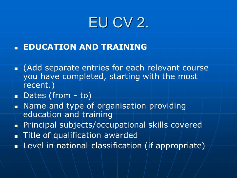 EU CV 2. EDUCATION AND TRAINING