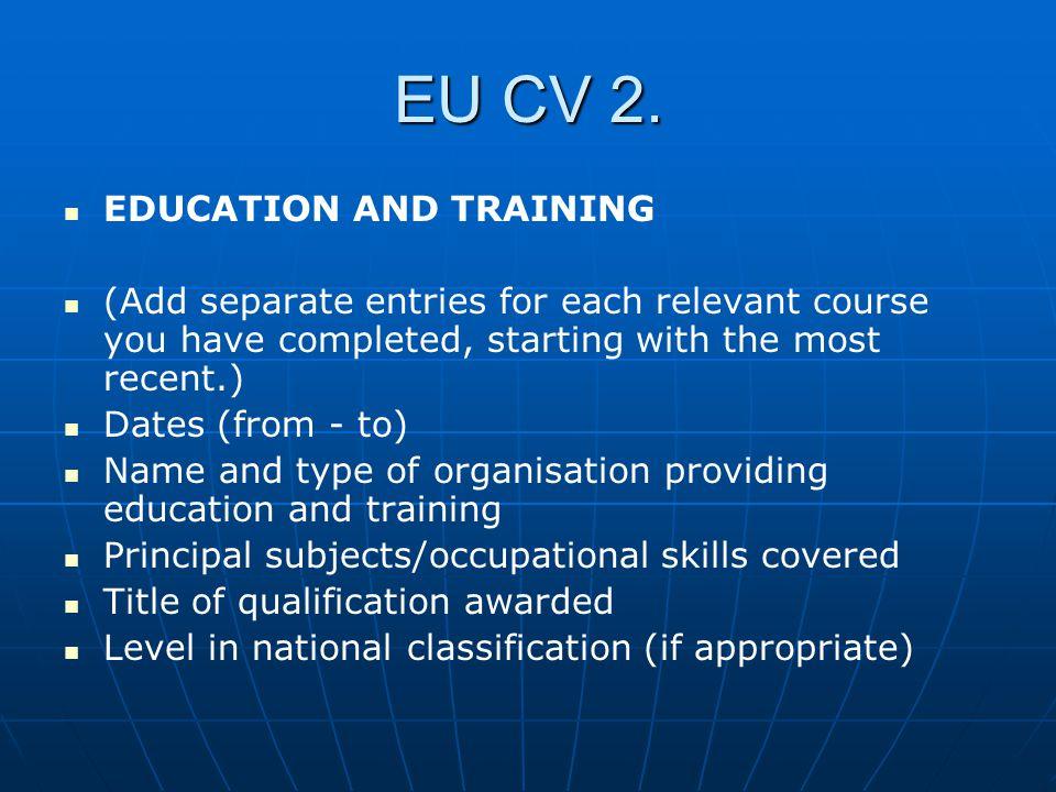 EU CV 2. EDUCATION AND TRAINING