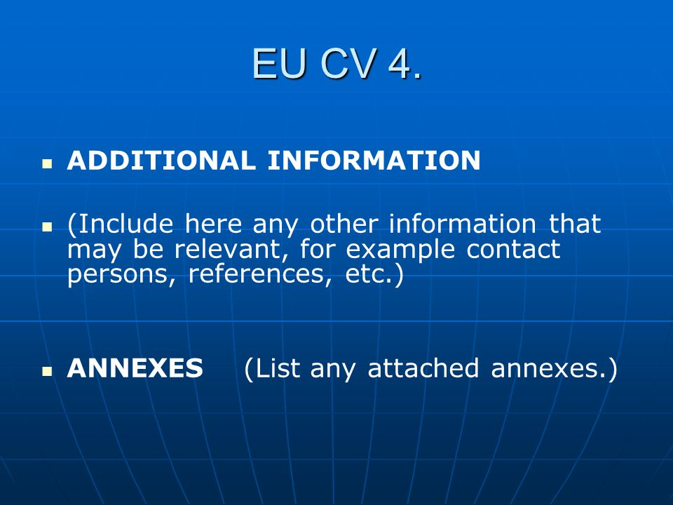 EU CV 4. ADDITIONAL INFORMATION