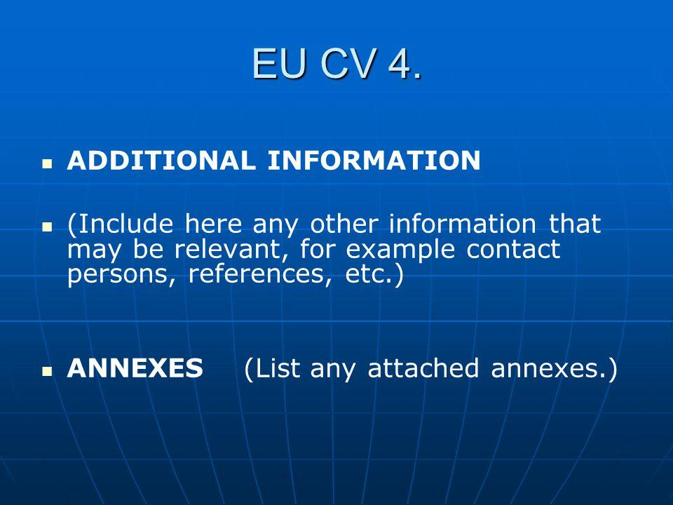 EU CV 4. ADDITIONAL INFORMATION