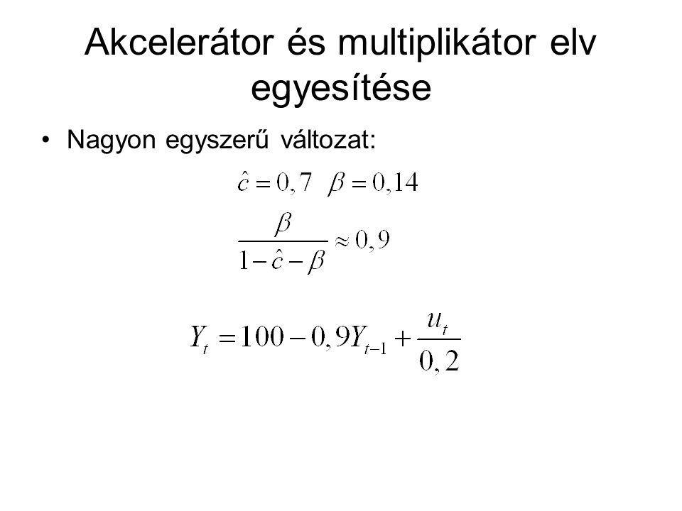 Akcelerátor és multiplikátor elv egyesítése