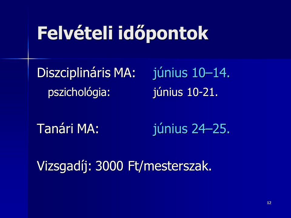Felvételi időpontok Diszciplináris MA: június 10–14.