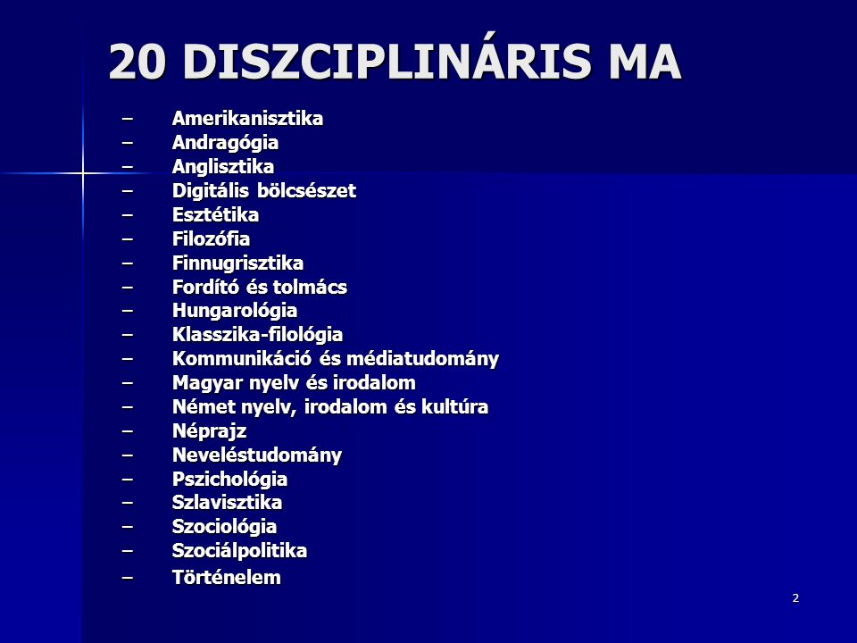 20 DISZCIPLINÁRIS MA Amerikanisztika Andragógia Anglisztika