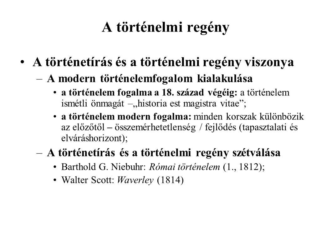 A történelmi regény A történetírás és a történelmi regény viszonya