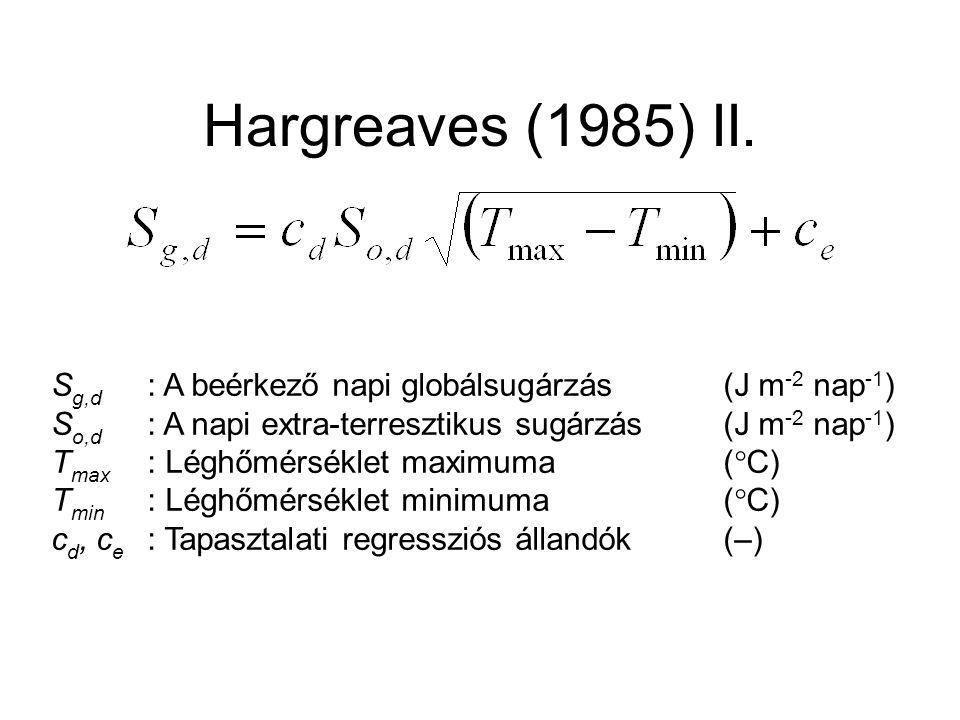 Hargreaves (1985) II. Sg,d : A beérkező napi globálsugárzás (J m-2 nap-1) So,d : A napi extra-terresztikus sugárzás (J m-2 nap-1)
